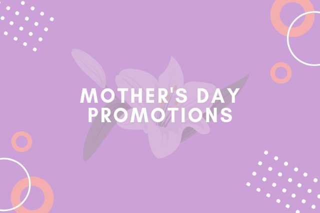 9 Mother's Day Promotion